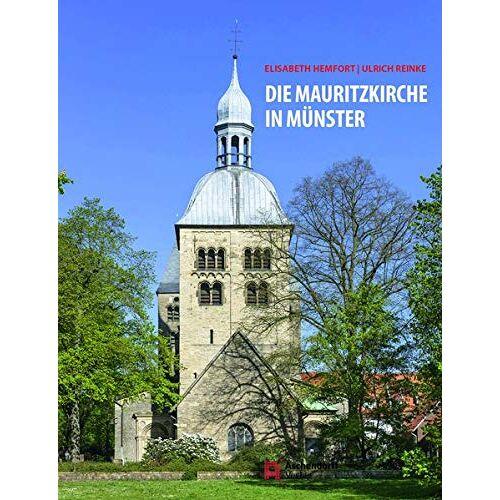 Ulrich Reinke - Die Mauritzkirche in Münster: 950 Jahre Stifts- und Pfarrkirche - Preis vom 15.06.2021 04:47:52 h