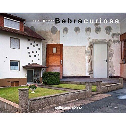 Axel Beyer - Bebra curiosa - Preis vom 20.06.2021 04:47:58 h
