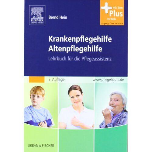 Bernd Hein - Krankenpflegehilfe Altenpflegehilfe: Lehrbuch für die Pflegeassistenz - mit www.pflegeheute.de Zugang - Preis vom 15.06.2021 04:47:52 h