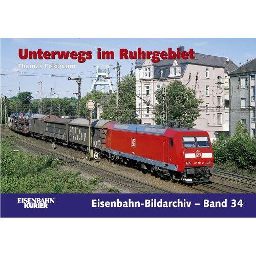 Thomas Feldmann - Unterwegs im Ruhrgebiet: Eisenbahn zwischen Kohle, Stahl und Industriekultur - Preis vom 19.06.2021 04:48:54 h