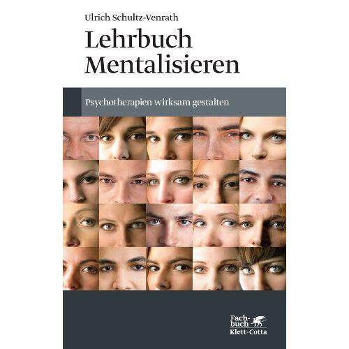 Ulrich Schultz-Venrath - Lehrbuch Mentalisieren: Psychotherapien wirksam gestalten - Preis vom 31.07.2021 04:48:47 h