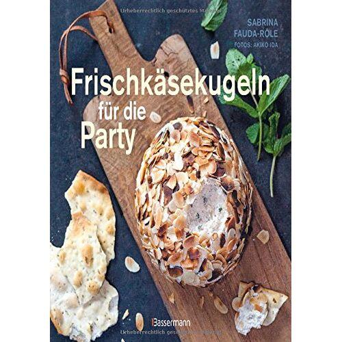 Sabrina Fauda-Rôle - Frischkäsekugeln für die Party - - Preis vom 14.06.2021 04:47:09 h