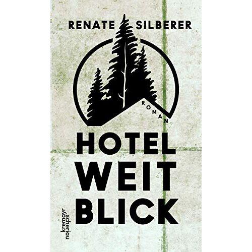 Renate Silberer - Hotel Weitblick: Roman - Preis vom 22.06.2021 04:48:15 h