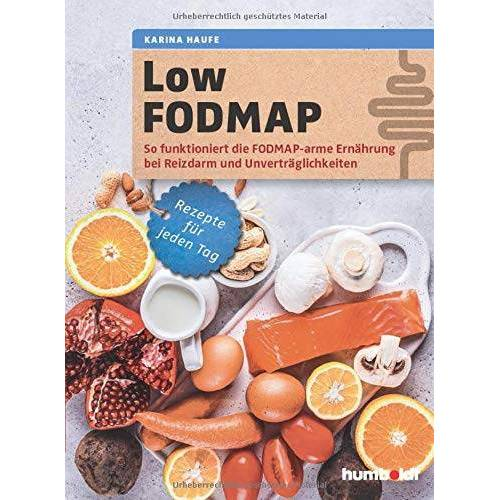Karina Haufe - Low FODMAP: So funktioniert die FODMAP-arme Ernährung bei Reizdarm und Unverträglichkeiten. Rezepte für jeden Tag - Preis vom 21.06.2021 04:48:19 h