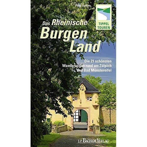 Peter Squentz - Das Rheinisches Burgenland: Die 21 schönsten Wanderungen rund um Zülpich und Bad Münstereifel - Preis vom 27.10.2021 04:52:21 h