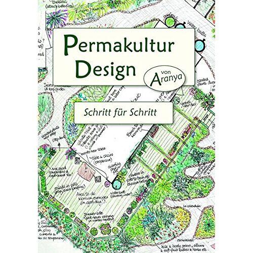 A. Aranya - Permakultur Design: Schritt für Schritt - Preis vom 12.06.2021 04:48:00 h