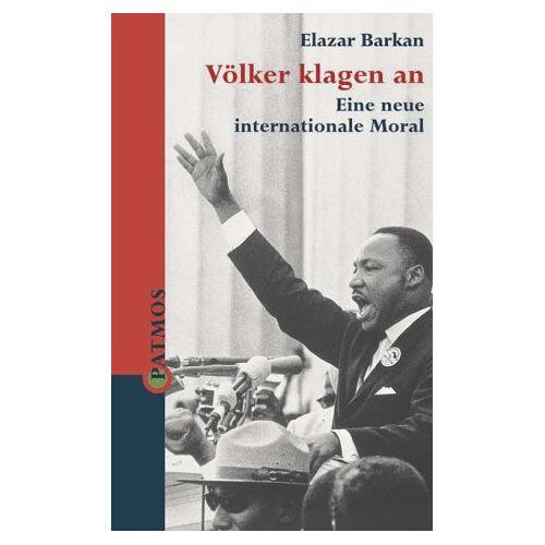 Elazar Barkan - Völker klagen an. Eine neue internationale Moral - Preis vom 11.06.2021 04:46:58 h