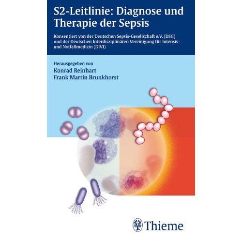 Konrad Reinhart - S-2 Leitlinie: Diagnose und Therapie der Sepsis - Preis vom 19.06.2021 04:48:54 h