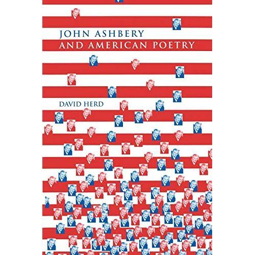 David Herd - John Ashbery and American Poetry - Preis vom 18.06.2021 04:47:54 h