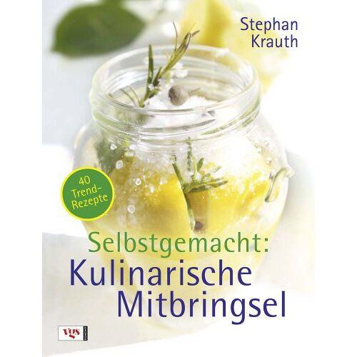 Stephan Krauth - Selbstgemacht: Kulinarische Mitbringsel - Preis vom 30.07.2021 04:46:10 h
