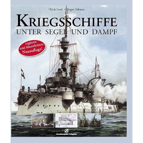 Ulrich Israel - Kriegsschiffe unter Segel und Dampf - Preis vom 18.06.2021 04:47:54 h