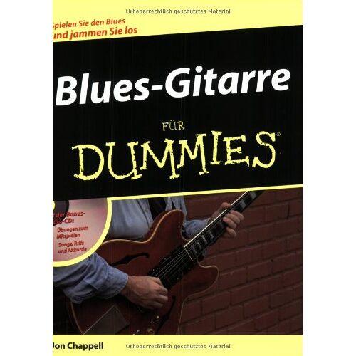 Jon Chappell - Blues-Gitarre für Dummies: Spielen Sie den Blues und jammen Sie los - Preis vom 19.06.2021 04:48:54 h