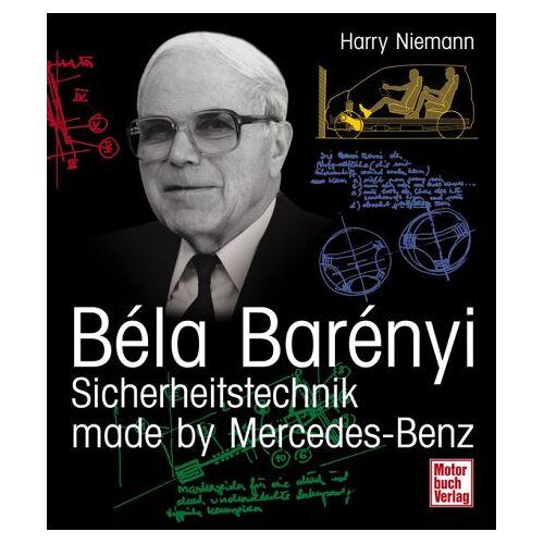Harry Niemann - Béla Barényi - Sicherheitstechnik made by Mercedes - Benz - Preis vom 16.06.2021 04:47:02 h