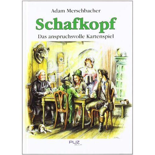 Adam Merschbacher - Merschbacher, A: Schafkopf, das anspruchsvolle Kartenspiel - Preis vom 19.06.2021 04:48:54 h
