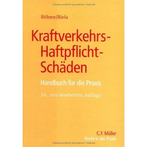 Böhme, Kurt E - Kraftverkehrs-Haftpflicht-Schäden: Handbuch für die Praxis - Preis vom 09.06.2021 04:47:15 h