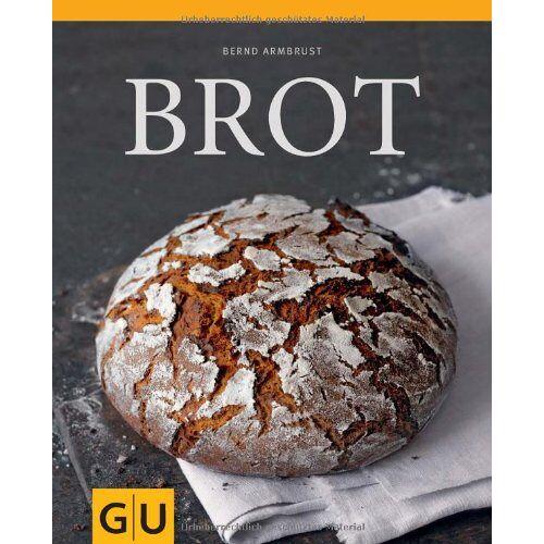 Bernd Armbrust - Brot (GU Themenkochbuch) - Preis vom 16.06.2021 04:47:02 h
