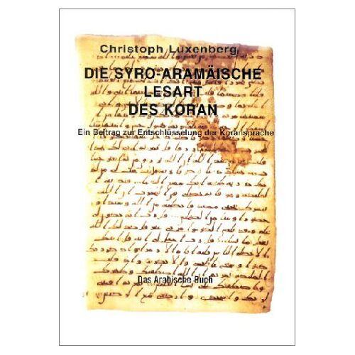 - Die Syro-Aramäische Lesart des Koran - Preis vom 20.06.2021 04:47:58 h