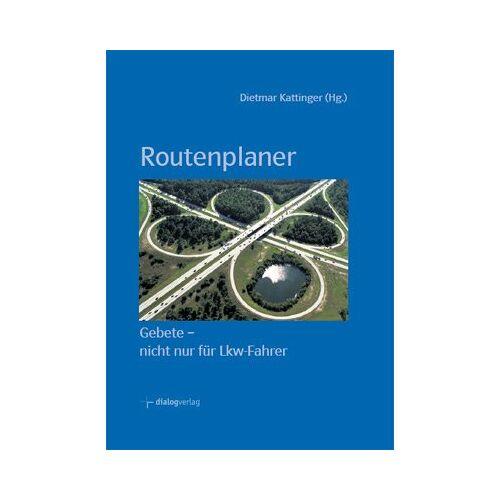 Dietmar Kattinger - Routenplaner: Gebete - nicht nur für Lkw-Fahrer - Preis vom 18.06.2021 04:47:54 h