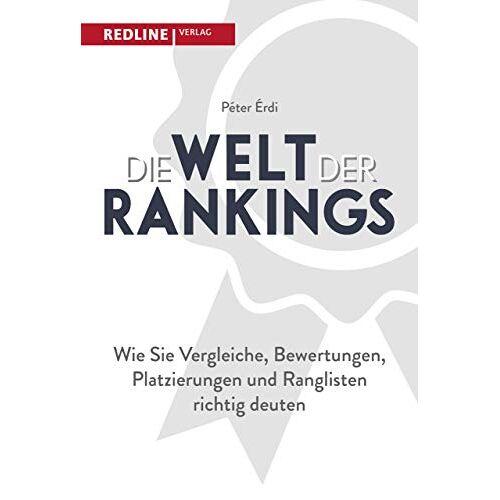 Péter Érdi - Die Welt der Rankings: Wie Sie Vergleiche, Bewertungen und Ranglisten richtig deuten - Preis vom 15.06.2021 04:47:52 h
