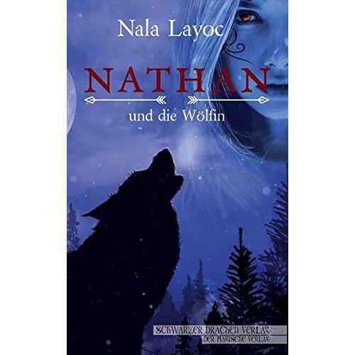 Nala Layoc - Nathan und die Wölfin - Preis vom 14.06.2021 04:47:09 h