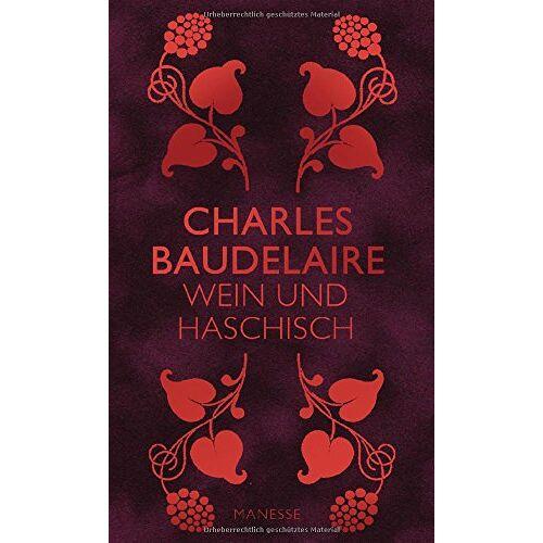 Charles Baudelaire - Wein und Haschisch: Essays - Preis vom 16.06.2021 04:47:02 h