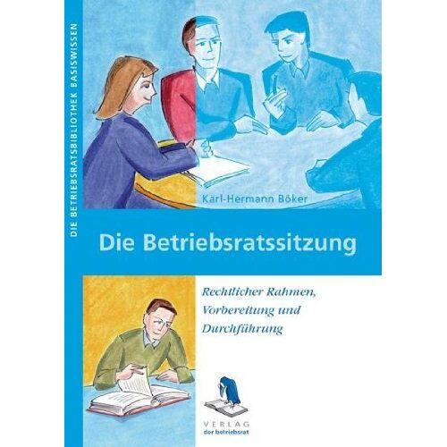 Böker, Karl H - Die Betriebsratssitzung - Preis vom 21.06.2021 04:48:19 h