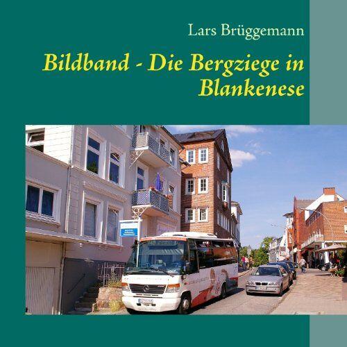 Lars Brüggemann - Bildband - Die Bergziege in Blankenese: Der Bus im Treppenviertel - Preis vom 13.06.2021 04:45:58 h