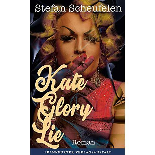 Stefan Scheufelen - Kate Glory Lie (Debütromane in der FVA) - Preis vom 14.06.2021 04:47:09 h