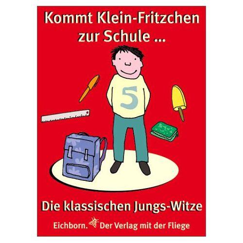 - Kommt klein Fritzchen zur Schule ... : die klassischen Jungs-Witze. - Preis vom 13.06.2021 04:45:58 h