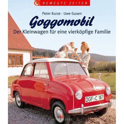 Peter Kurze - Goggomobil: Der Kleinwagen für eine vierköpfige Familie - Preis vom 22.06.2021 04:48:15 h