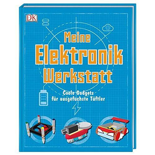 Mike Warren - Meine Elektronik-Werkstatt: Coole Gadgets für ausgefuchste Tüftler - Preis vom 11.06.2021 04:46:58 h