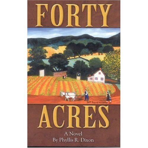 Dixon, Phyllis R. - Forty Acres - Preis vom 09.06.2021 04:47:15 h