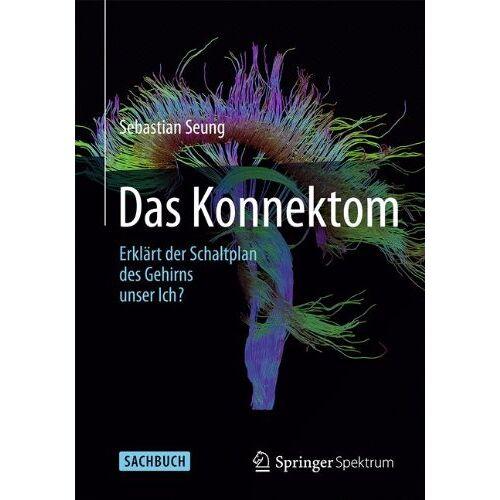 Sebastian Seung - Das Konnektom - Erklärt der Schaltplan des Gehirns unser Ich? - Preis vom 21.06.2021 04:48:19 h