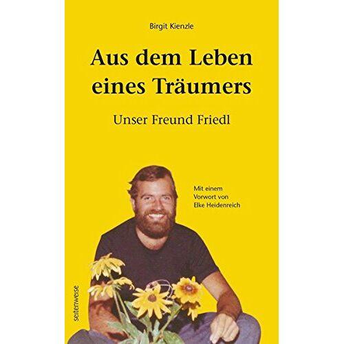 Birgit Kienzle - Aus dem Leben eines Träumers: Unser Freund Friedl - Preis vom 19.06.2021 04:48:54 h