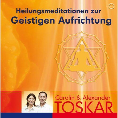 Alexander Toskar - Heilungsmeditation zur Geistigen Aufrichtung - Preis vom 13.06.2021 04:45:58 h