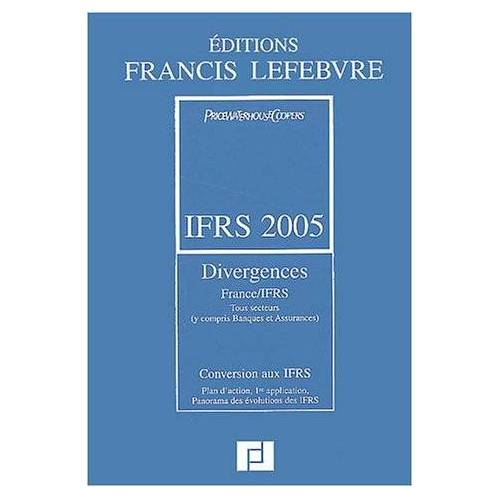 Claude Lopater - IFRS 2005 : Divergences France/IFRS, Conversion aux IFRS - Preis vom 15.06.2021 04:47:52 h