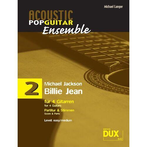 Michael Langer - Acoustic Pop Guitar Ensemple Band 2: Billie Jean, arrangiert für 4 Gitarren, Partitur & Stimmen: arrangiert für 4 Gitarren - Part & Stimmen - Preis vom 11.06.2021 04:46:58 h