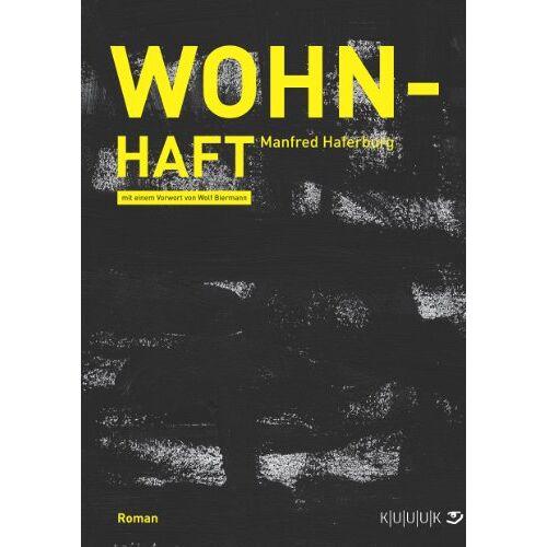 Manfred Haferburg - Wohn-Haft: Roman - Preis vom 27.07.2021 04:46:51 h