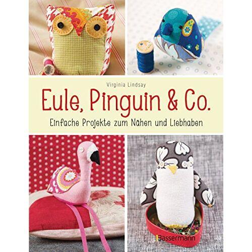 Virginia Lindsay - Eule, Pinguin & Co.: Einfache Projekte zum Nähen und Liebhaben - mit allen Schnittmustern als QR-Code und zum Download - Preis vom 14.06.2021 04:47:09 h