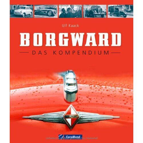 Ulf Kaack - Borgward: Das Kompendium - Preis vom 16.06.2021 04:47:02 h