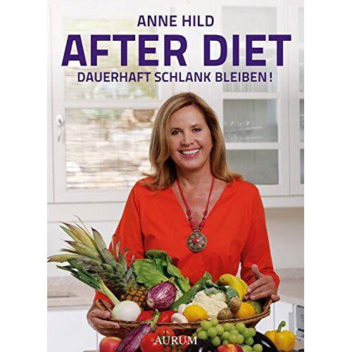 Anne Hild - After Diet: Dauerhaft schlank bleiben - Preis vom 13.06.2021 04:45:58 h