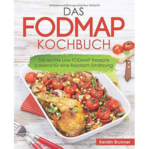Kerstin Brunner - FODMAP Kochbuch – 100 leichte Low FODMAP Rezepte passend für eine Reizdarm Ernährung - Preis vom 12.06.2021 04:48:00 h