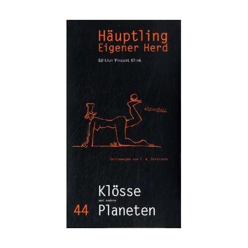 Vincent Klink - Häuptling Eigener Herd. Heft 44: Klösse und andere Planeten - Preis vom 18.06.2021 04:47:54 h