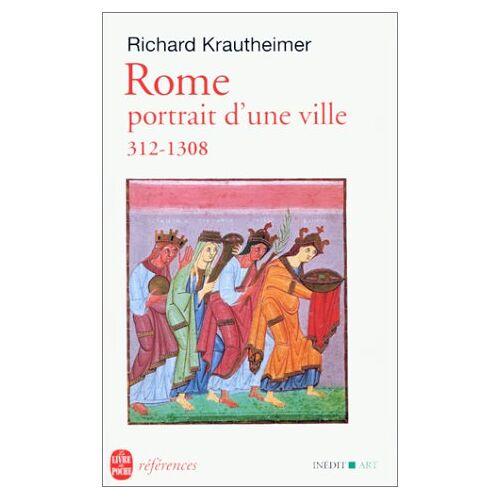 R. Krautheimer - Rome Portrait D Une Ville 312-1308 (Ldp Ref.Inedits) - Preis vom 19.06.2021 04:48:54 h