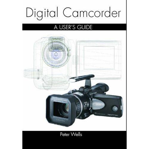 Peter Wells - Wells, P: Digital Camcorder Technique - Preis vom 22.06.2021 04:48:15 h