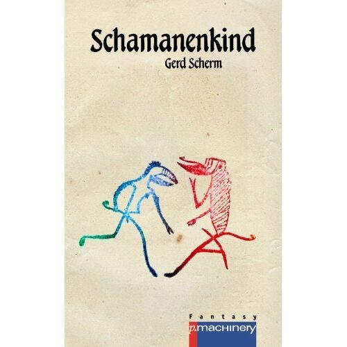 Gerd Scherm - Schamanenkind - Preis vom 13.06.2021 04:45:58 h