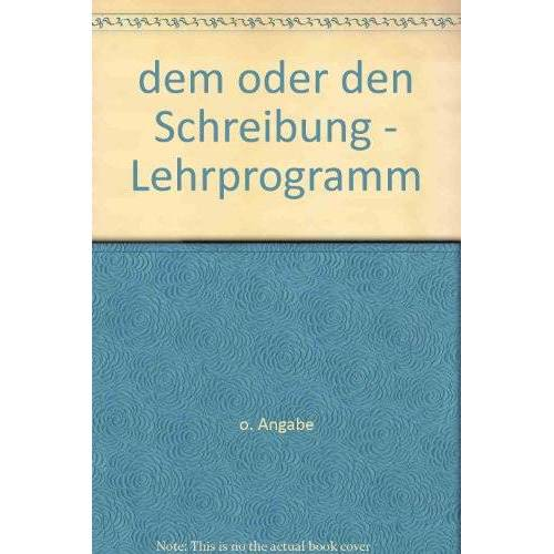 - dem oder den Schreibung - Lehrprogramm - Preis vom 17.06.2021 04:48:08 h