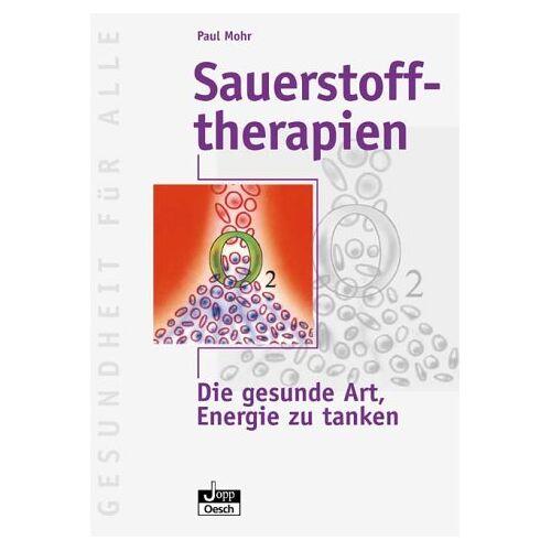 Paul Mohr - Sauerstofftherapien: Die gesunde Art, Energie zu tanken - Preis vom 30.07.2021 04:46:10 h