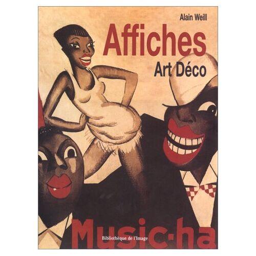 Alain Weill - Affiches Art Deco - Preis vom 20.06.2021 04:47:58 h