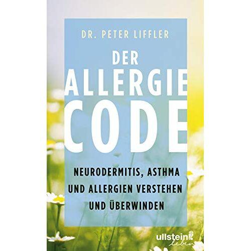 Peter Liffler - Der Allergie-Code: Neurodermitis, Asthma und Allergien verstehen und überwinden - Preis vom 12.06.2021 04:48:00 h
